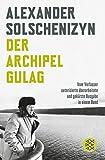 Der Archipel GULAG: Vom Verfasser autorisierte überarbeitete und gekürzte Ausgabe i...