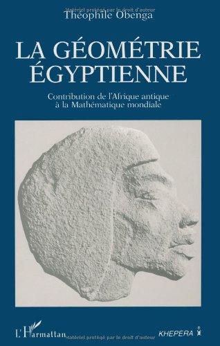 La gomtrie gyptienne: Contribution de l'Afrique antique  la mathmatique mondiale