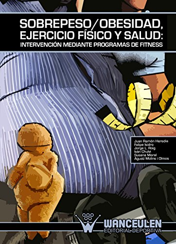 Sobrepeso/obesidad, ejercicio físico y salud: Intervención mediante programas de fitness por Juan Ramón Heredia