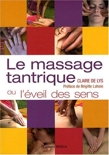 Le massage tantrique : Ou L'veil des sens