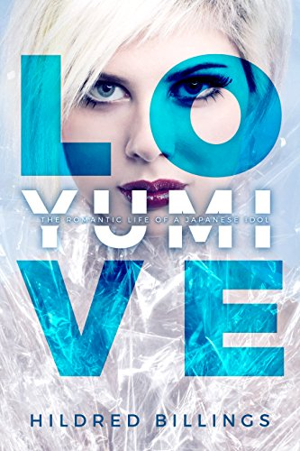 Love Yumi The Romantic Life Of A Japanese Idol