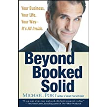 Beyond Booked Solid: Your Business, Your Life, Your Way, It's All Inside