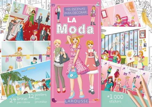 Mis escenas para decorar. LA MODA (Larousse - Infantil/Juvenil - Castellano - A Partir De 5/6 Años)