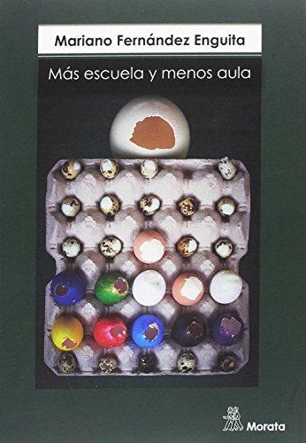 MÁS ESCUELA Y MENOS AULA por MARIANO FERNÁNDEZ ENGUITA
