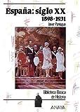 España siglo XX: 1898-1931: Espana: Siglo Xx 1898-1931 (Historia Y Literatura - Biblioteca Básica De Historia)