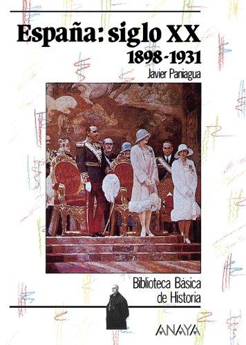 España siglo XX: 1898-1931: Espana: Siglo Xx 1898-1931 (Historia Y Literatura - Biblioteca Básica De Historia) por Javier Paniagua