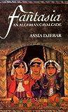 Fantasia: An Algerian Cavalcade by Assia Djebar (1993-03-15)