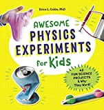 Awesome Physics Experiments for Kids: 40 Fun Science Projects and Why They Work (English Edition)