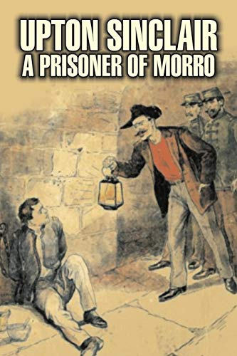 A Prisoner of Morro by Upton Sinclair, Fiction, Literary, Classics
