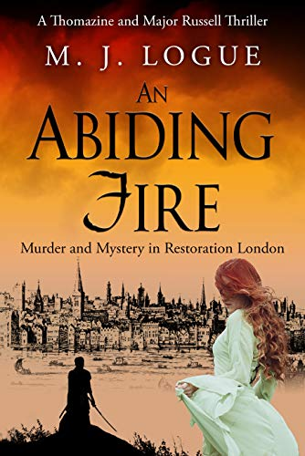 An Abiding Fire: Murder and Mystery in Restoration London (Thomazine and Major Russell Thrillers Book 1) (English Edition)