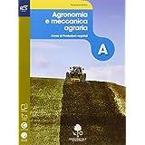 Agronomia e meccanica agraria. Openbook-Extrakit. Con e-book. Con espansione online. Per le Scuole superiori
