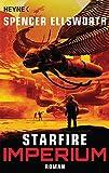 Buchinformationen und Rezensionen zu Starfire - Imperium: Roman (Starfire-Reihe, Band 1) von Spencer Ellsworth