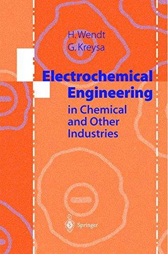 ELECTROCHEMICAL ENGINEERING. : Science and technology in chemical and other industries
