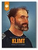KLIMT - erzählt für Kinder: Das Leben des Malers Gustav Klimt (JULIE GEHT INS MUSEUM)