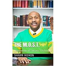 The M.O.S.T.: Momentum of Success Technique (English Edition)