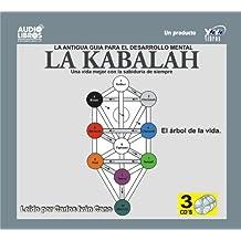La Kabalah / The Kabbalah: Una vida mejor con la sabiduria de siempre / A Better Life With the Wisdom of Always