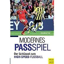 Modernes Passspiel: Der Schlüssel zum High-Speed-Fußball (German Edition)
