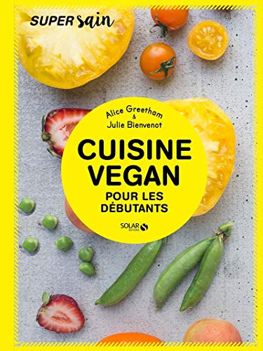 Cuisine vegan pour débutants - super sain