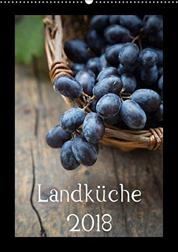 Landküche (Wandkalender 2018 DIN A2 hoch): Natürlich durchs Küchenjahr (Monatskalender, 14 Seiten) (CALVENDO Lifestyle) [Kalender] [Apr 01, 2017] Veronesi, Larissa