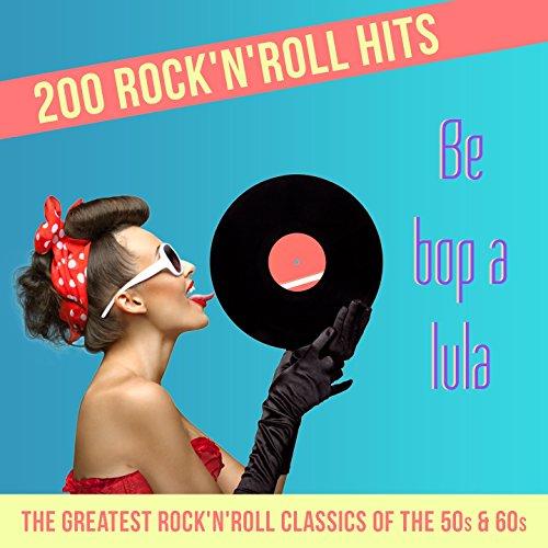 Be Bop a Lula - 200 Rock'n'rol...