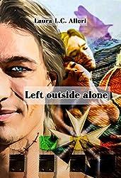 Left Outside Alone: I Custodi delle Arti e i Figli della Notte (Per Amore e per ... Vol. 9)