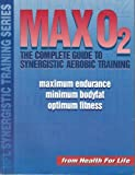 Max O2: The Complete Guide to Synergistic Aerobic Training (HFL synergistic training series) by Jerry Robinson (1994-04-