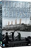 Titanic - A Legend Built In Belfast [DVD] [Import anglais]