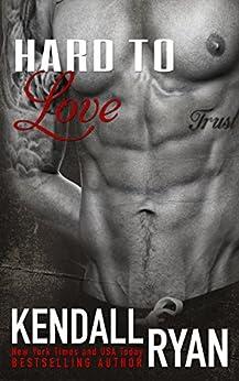 Hard to Love (English Edition) von [Ryan, Kendall]