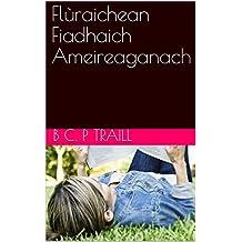 Flùraichean Fiadhaich Ameireaganach (Scots_gaelic Edition)