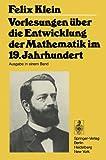Vorlesungen über die Entwicklung der Mathematik im 19. Jahrhundert I und II (Grundlehren der mathematischen Wissenschaften)
