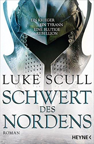 Schwert des Nordens: Roman (Schattenkrieger-Serie 2) (Französische Herrschaft)