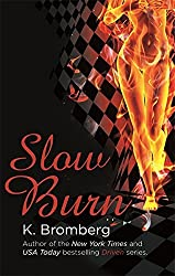 Slow Burn (Driven Series) by K. Bromberg (2015-03-26)