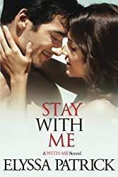 Stay With Me by Elyssa Patrick (2013-08-22)