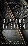 Shadows in Salem: Wicked Tales from the Witch City