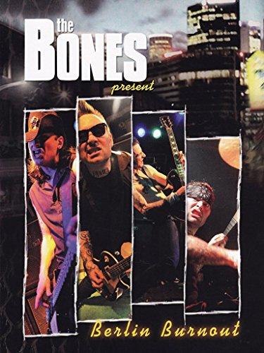 The Bones - Berlin Burnout [2 DVDs] (Rock Burnout)