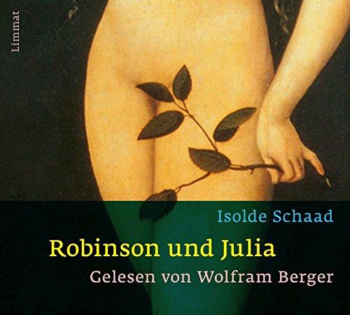 Robinson und Julia: ... und kein Liebestod. Fünf sprechende Kapitel aus dem Roman