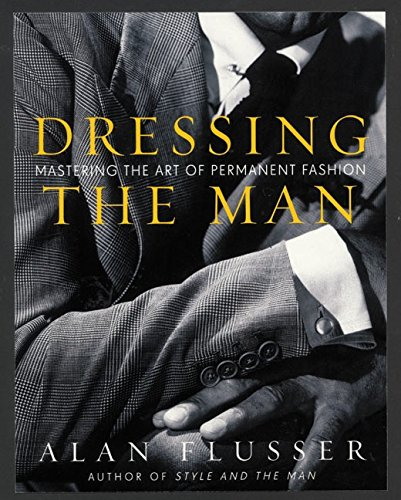 Dressing the Man: Mastering the ...