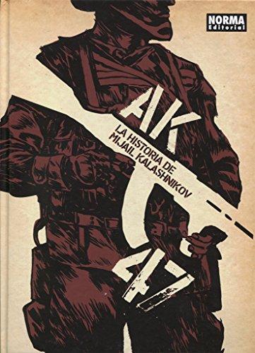 AK-47. La historia de Mijail Kalashnikov por Sergio Colomino y varios