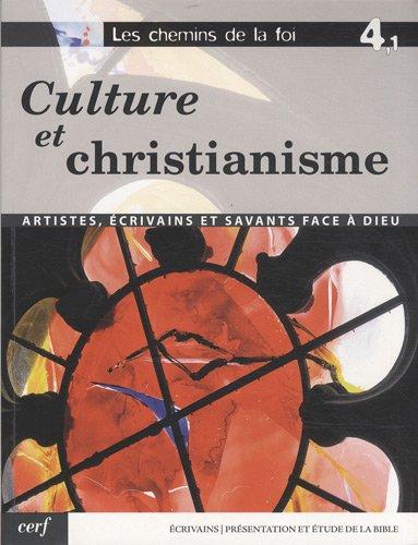Les chemins de la foi : Volume 4-1, Culture et chr...