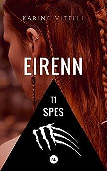 Eirenn, tome 1: Spes par [Vitelli, Karine]