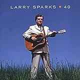 Songtexte von Larry Sparks - 40