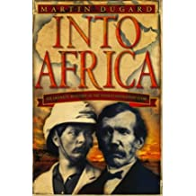 Into Africa: The Epic Adventures of Stanley and Livingston by Martin Dugard (2003-05-01)