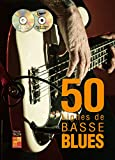 50 lignes de basse blues (1 Livre + 1 CD + 1 DVD)...