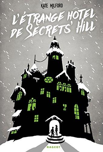 L'étrange hôtel de Secrets' Hill (Hors collection) (French Edition)