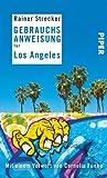 Gebrauchsanweisung für Los Angeles: Mit einem Vorwort von Cornelia Funke - Rainer Strecker