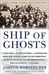 Ship of Ghosts: The Story of the USS Houston, FDR's Legendary Lost Cruiser, and the Epic Saga of her Survivors by James D. Hornfischer (2007-08-28)