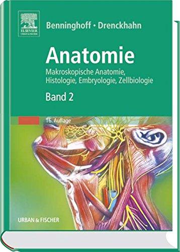Anatomie, Makroskopische Anatomie, Embryologie und Histologie des Menschen.: Band 2: Herz-Kreislauf-System, Lymphatisches System, Endokrine Drüsen, Nervensystem, Sinnesorgane, Haut.
