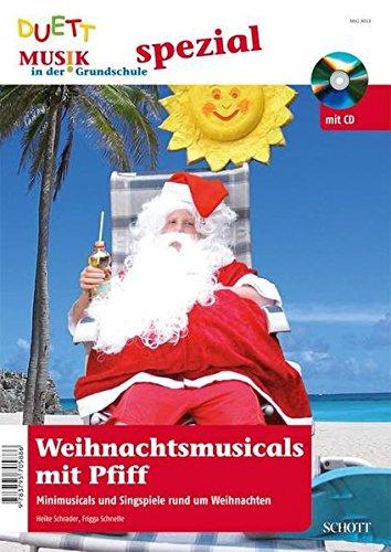 Weihnachtsmusicals mit Pfiff - Minimusicals und Singspiele rund um Weihnachten, Ausgabe mit (Kostüme Musicals Ideen)