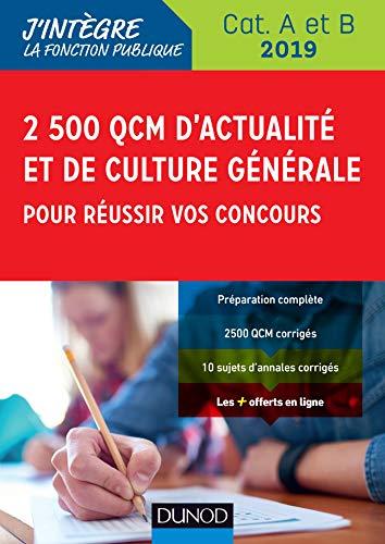 2500 QCM d'actualité et de culture générale pour réussir vos concours 2019 : Catégorie B et C (J'intègre la Fonction Publique) (French Edition)