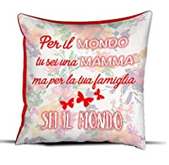 Idea Regalo - quickgadget Idea Arredo Casa Regalo Cuscino Festa della Mamma, Compleanno, per Il Mondo tu Sei Una Mamma ma per la Tua Famiglia Sei Il Mondo